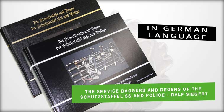 The Service Daggers and Degens of the Schutzstaffel SS and Police from Ralf Siegert - 2nd Edition (German)