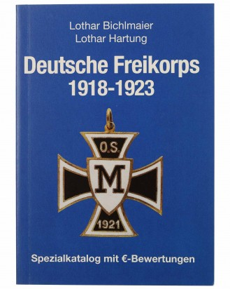 © DGDE GmbH - Deutsche Freikorps 1918-1923: Spezialkatalog mit €-Bewertungen