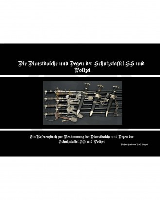 © DGDE GmbH - The Service Daggers and Degens of the Schutzstaffel SS and Police from Ralf Siegert - 2nd Edition (German)