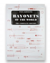 Bayonets of the World: The Complete Edition by Paul Kiesling
