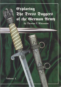 Exploring the Dress Daggers of the German Army Volume 1