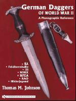 German Daggers of World War II, Volume 2 - SA, SS, NSKK, Feldherrnhalle,  NPEA, RAD, Hitlerjugend