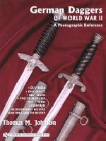 German Daggers of World War II, Volume 3 - DLV/NSKK, Diplomats, Red Cross, Police and Fire, RLB, Teno, Customs, reichsbahn, Postal, Hunting and Forestry
