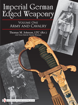 Imperial German Edged Weaponry - Vol 1  Army and Cavalry
