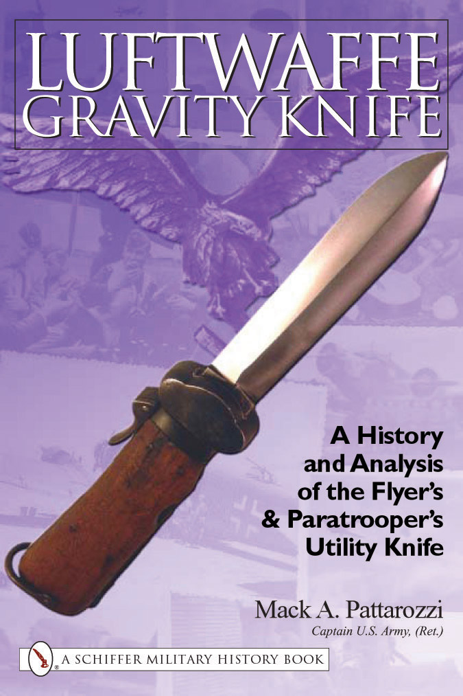 Luftwaffe Gravity Knife: A History and Analysis of the Flyer's and Paratrooper's Utility Knife
